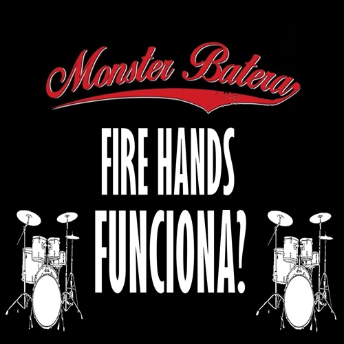 Monster Batera Fire Hands Funciona